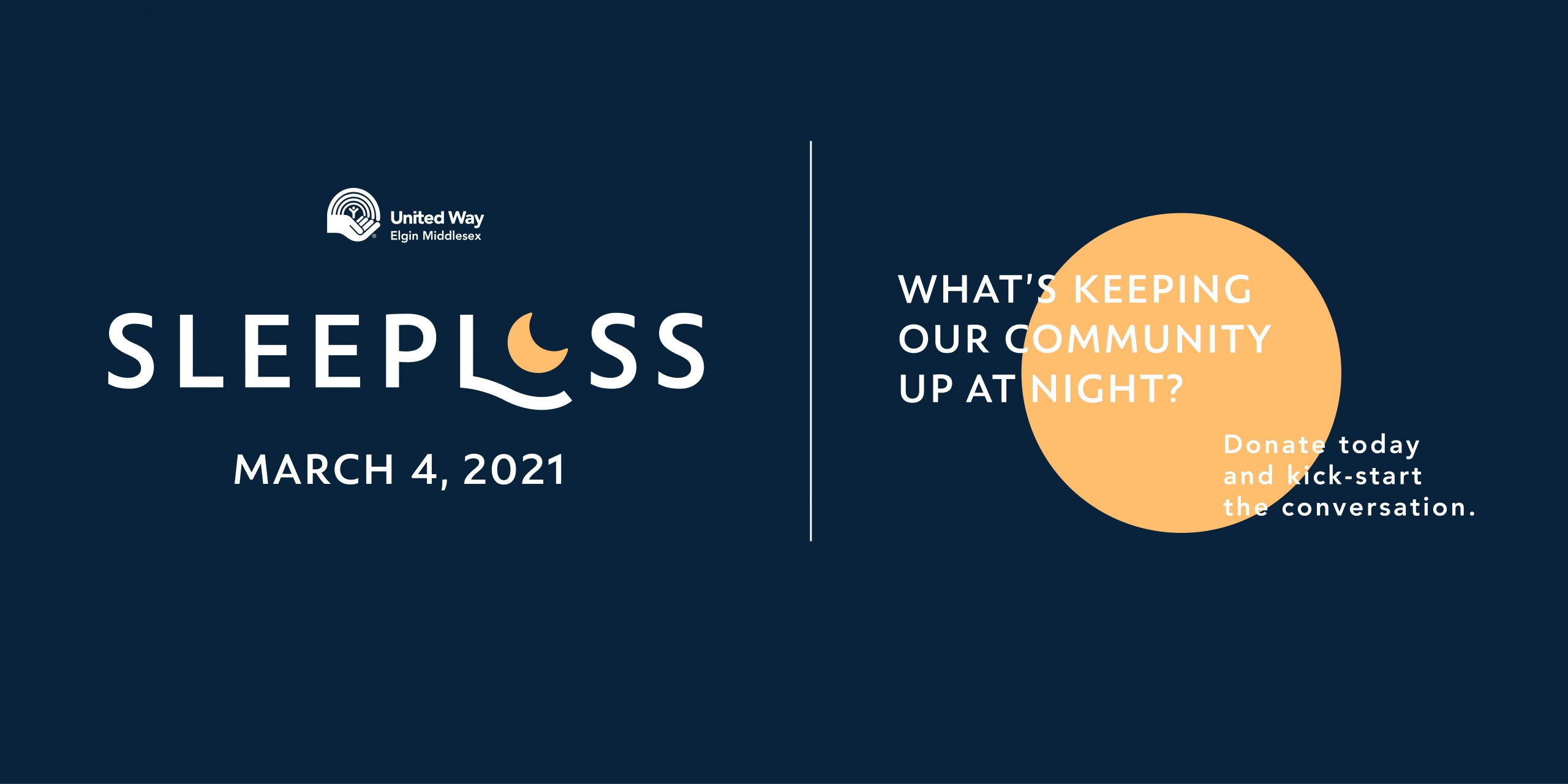 Sleepless event logo, March 4, 2021. What's keeping our community up at night? Donate today and kick-start the conversation.
