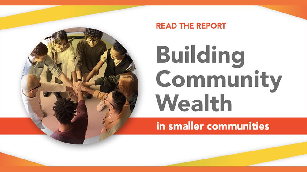 Building Community Wealth in smaller communities - read the report